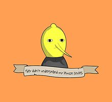 """""""They didn't understand my lemon styles."""" by PixieWillow"""