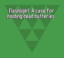 Flashlight: A case for holding dead batteries. by margdbrown