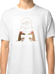 We  love coffee. Classic T-Shirt