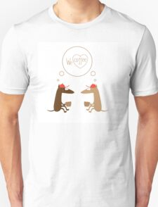 We  love coffee. Unisex T-Shirt