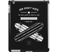 sk8 don't hate iPad Case/Skin