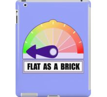 Flat as a brick iPad Case/Skin