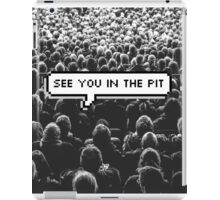 See You In The Pit iPad Case/Skin