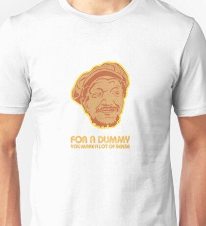 You Big Dummy Unisex T-Shirt