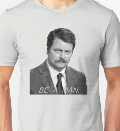 Advice: Be a man. Unisex T-Shirt