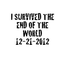 I Survived 2012 Photographic Print