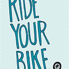 Ride Your Bike by GordonGraphics