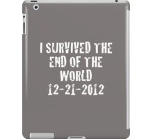 I Survived 2012 (White Text) iPad Case/Skin