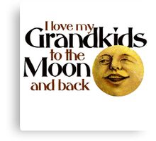 I love my grandkids to the moon and back Canvas Print