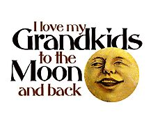I love my grandkids to the moon and back Photographic Print