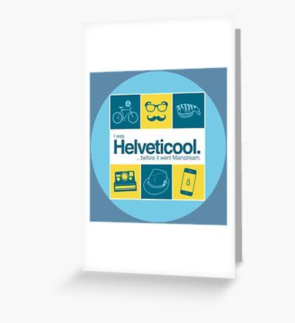 I'm helveticool Greeting Card
