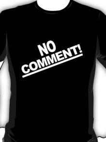 No comment team tonya harding 1994 geek funny nerd T-Shirt