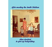 The Babysitter Blues Photographic Print