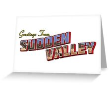 Greetings from Sudden Valley Greeting Card
