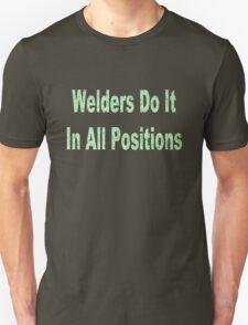 Welders do it in all positions geek funny nerd T-Shirt