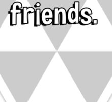 God made us brothers' but prozac made us friends. Sticker