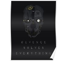 Dishonored - Revenge Solves Everything Poster