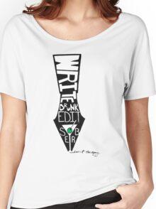 Write Drunk, Edit Sober Women's Relaxed Fit T-Shirt