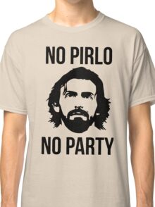 NO PIRLO NO PARTY Classic T-Shirt