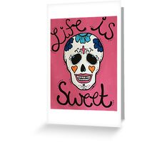 Life is Sweet Greeting Card