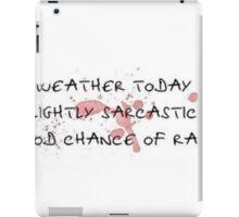 slightly sarcastic with a good chance of rain iPad Case/Skin