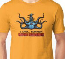 I CAST... SUMMON MAN RIDER!!! Unisex T-Shirt