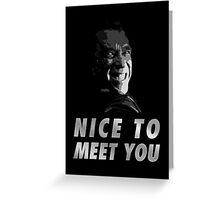 Terminator, Genisys - Nice to meet you Greeting Card