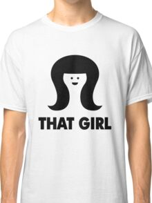 THAT GIRL Classic T-Shirt