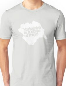 Yorkshire is a state of mind (white) Unisex T-Shirt