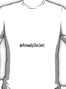 #ActuallySheCan Campaign T-Shirt