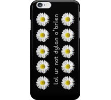 lol ur not dylan o'brien iPhone Case/Skin