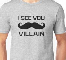 I See You Villain Unisex T-Shirt