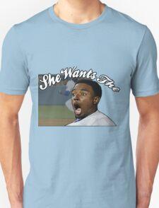 She Wants the  T-Shirt