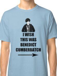 I wish this was Benedict Cumberbatch Classic T-Shirt
