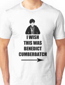 I wish this was Benedict Cumberbatch Unisex T-Shirt