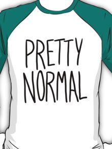 Pretty Normal T-Shirt