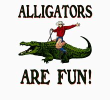 ALLIGATORS ARE FUN ! Unisex T-Shirt