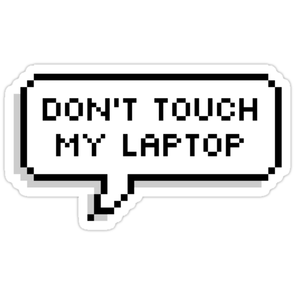 Quot Don T Touch My Laptop Quot Stickers By Deathspell Redbubble
