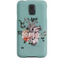 Drag Me Down Samsung Galaxy Case/Skin