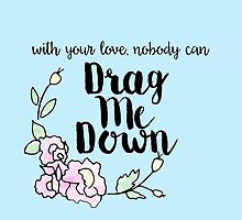 Drag Me Down by canvasskin