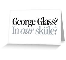 Brady Bunch - George Glass? In our sküle? Greeting Card