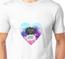THAT'S THE THING ABOUT PAIN IT DEMENDS TO BE FELT TFIOS THE TAULT IN OUR STARS TUMBLR STICKER SHIRT ETC Unisex T-Shirt
