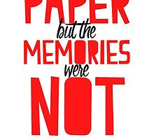 THE TOWN WAS PAPER BUT THE MEMORIES WERE NOT - PAPER TOWNS QUOTE - JOHN GREEN by madebydidi