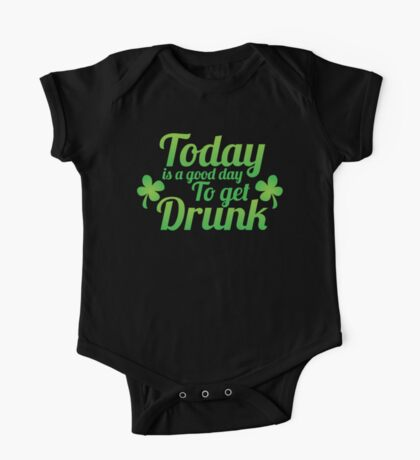 Today is a good day to get DRUNK One Piece - Short Sleeve