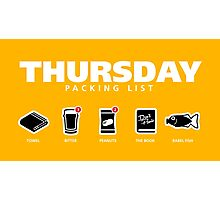 THURSDAY - The Hitchhiker's Guide to the Galaxy Packing List Photographic Print