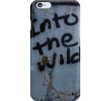 into the wild. iPhone Case/Skin