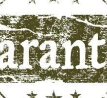 Guaranteed - 100% Original Sticker