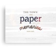 The town was paper but the memories were not paper towns john green cara delevingne nat wolf Canvas Print