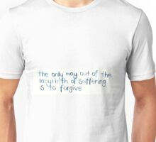 THE ONLY WAY OUT OF THE LABYRINTH OF SUFFERING - LOOKING FOR ALASKA - JOHN GREEN Unisex T-Shirt