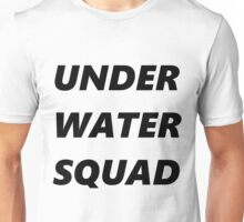 UNDER WATER SQUAD Unisex T-Shirt